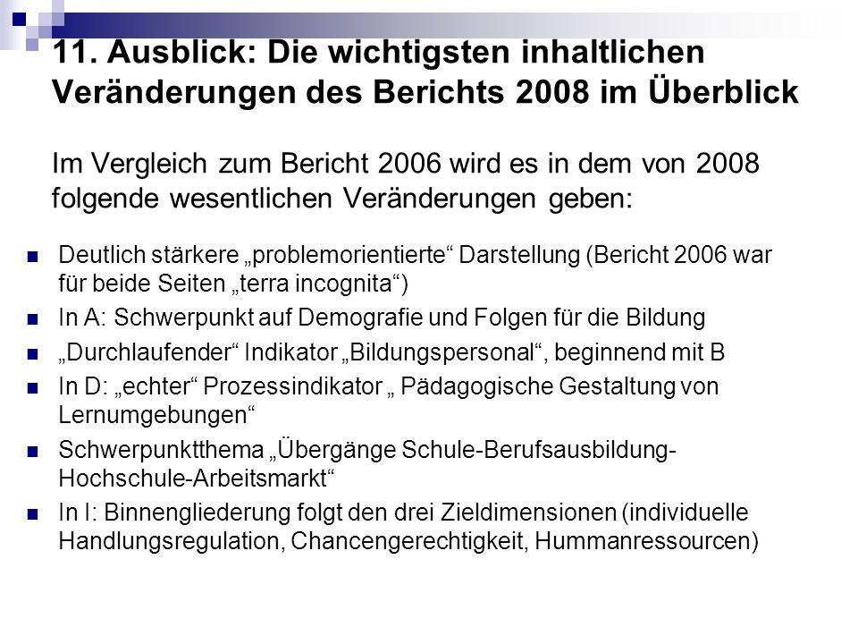 11. Ausblick: Die wichtigsten inhaltlichen Veränderungen des Berichts 2008 im Überblick Im Vergleich zum Bericht 2006 wird es in dem von 2008 folgende