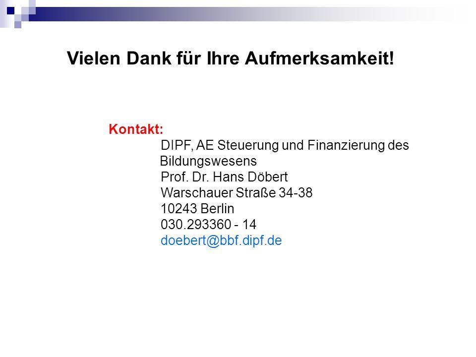 Kontakt: DIPF, AE Steuerung und Finanzierung des Bildungswesens Prof. Dr. Hans Döbert Warschauer Straße 34-38 10243 Berlin 030.293360 - 14 doebert@bbf
