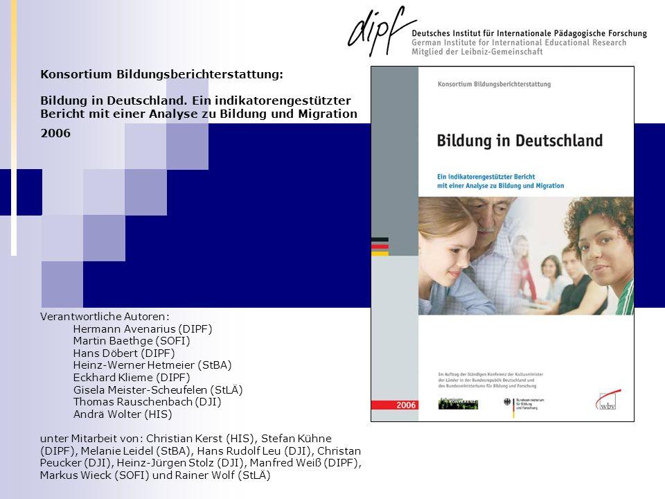 Konsortium Bildungsberichterstattung: Bildung in Deutschland. Ein indikatorengestützter Bericht mit einer Analyse zu Bildung und Migration 2006 Verant