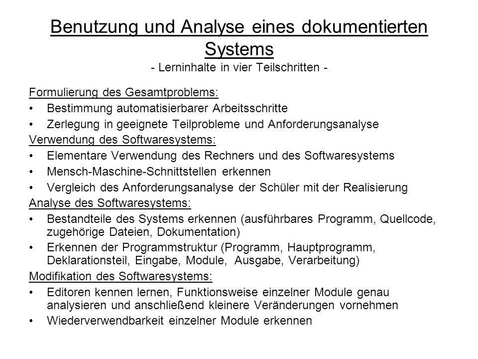 Benutzung und Analyse eines dokumentierten Systems - Lerninhalte in vier Teilschritten - Formulierung des Gesamtproblems: Bestimmung automatisierbarer