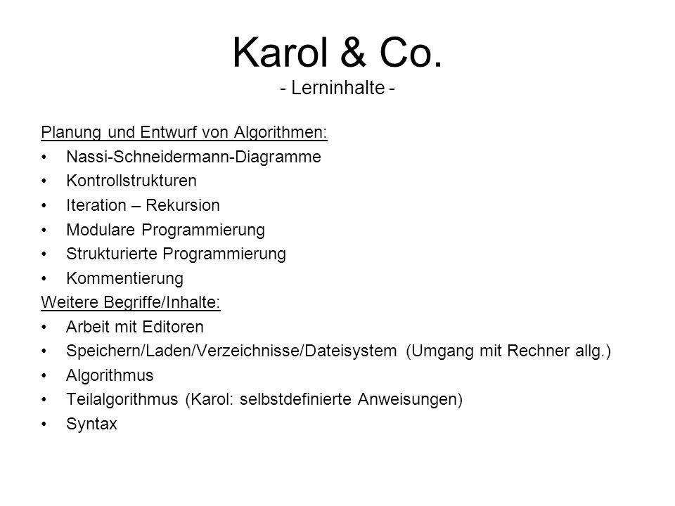 Karol & Co. - Lerninhalte - Planung und Entwurf von Algorithmen: Nassi-Schneidermann-Diagramme Kontrollstrukturen Iteration – Rekursion Modulare Progr