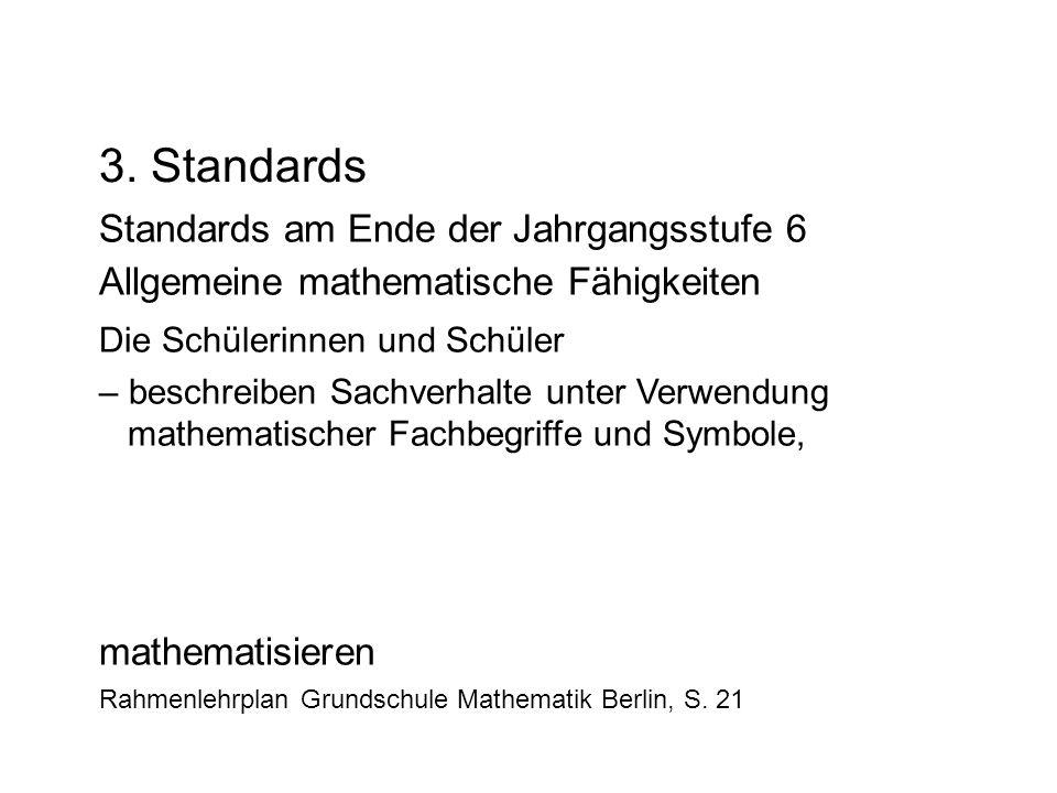 Die Schülerinnen und Schüler – beschreiben Sachverhalte unter Verwendung mathematischer Fachbegriffe und Symbole, Standards am Ende der Jahrgangsstufe