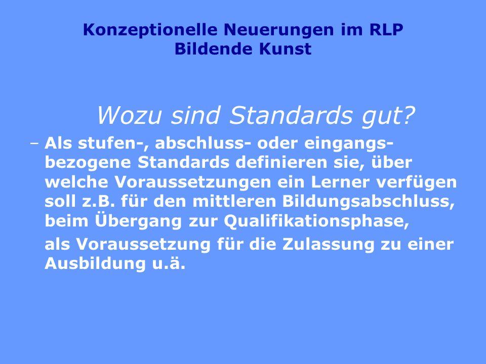 Konzeptionelle Neuerungen in allen neuen Rahmenlehrplänen Wozu sind Standards gut.