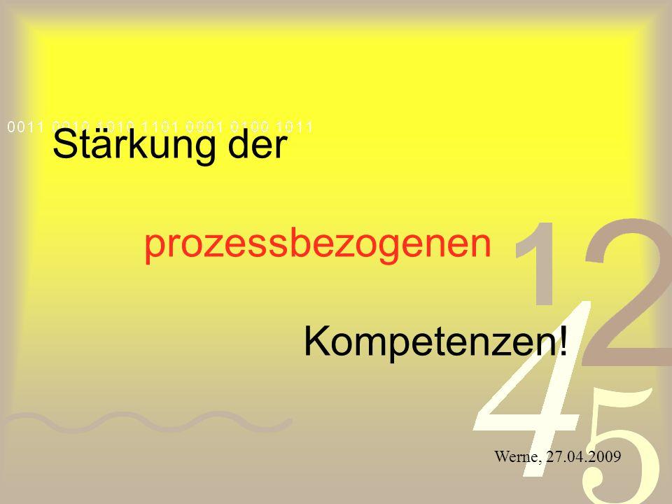 Stärkung der prozessbezogenen Kompetenzen! Werne, 27.04.2009