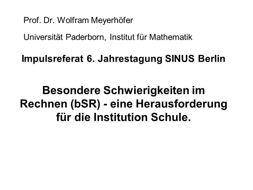 Prof. Dr. Wolfram Meyerhöfer Universität Paderborn, Institut für Mathematik Impulsreferat 6. Jahrestagung SINUS Berlin Besondere Schwierigkeiten im Re