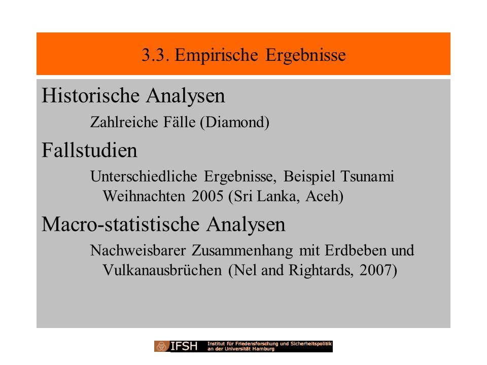 3.3. Empirische Ergebnisse Historische Analysen Zahlreiche Fälle (Diamond) Fallstudien Unterschiedliche Ergebnisse, Beispiel Tsunami Weihnachten 2005