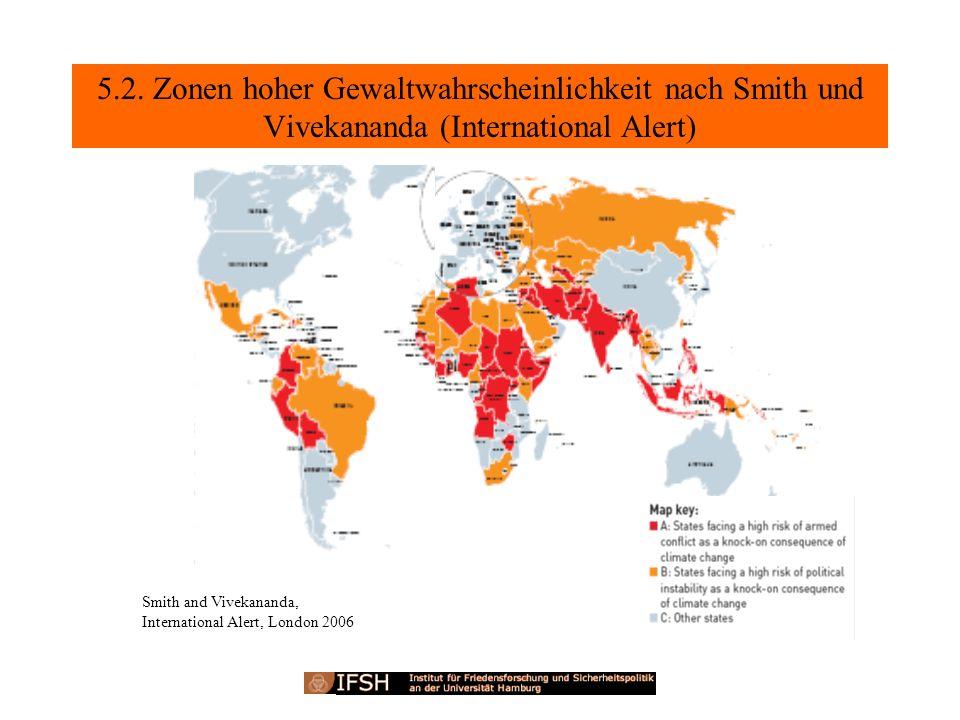 5.2. Zonen hoher Gewaltwahrscheinlichkeit nach Smith und Vivekananda (International Alert) Smith and Vivekananda, International Alert, London 2006