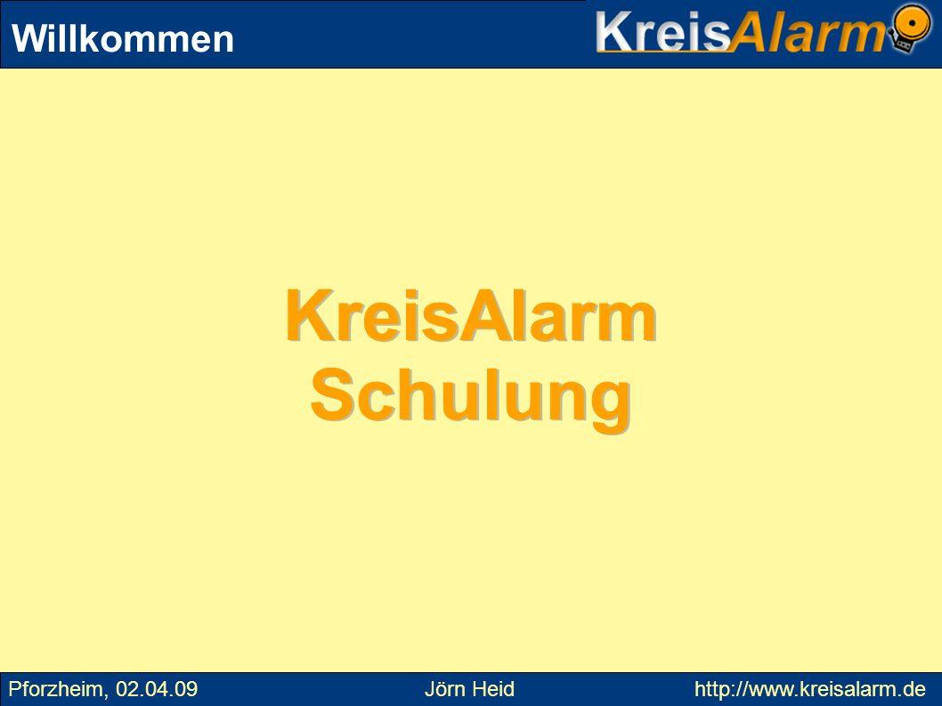 Willkommen Pforzheim, 02.04.09 Jörn Heid http://www.kreisalarm.de KreisAlarm Schulung KreisAlarm Schulung