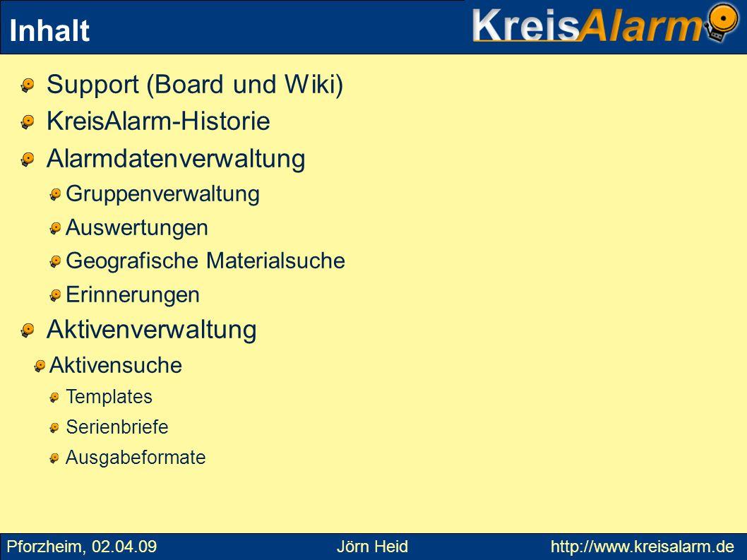 Inhalt Support (Board und Wiki) KreisAlarm-Historie Alarmdatenverwaltung Gruppenverwaltung Auswertungen Geografische Materialsuche Erinnerungen Aktive