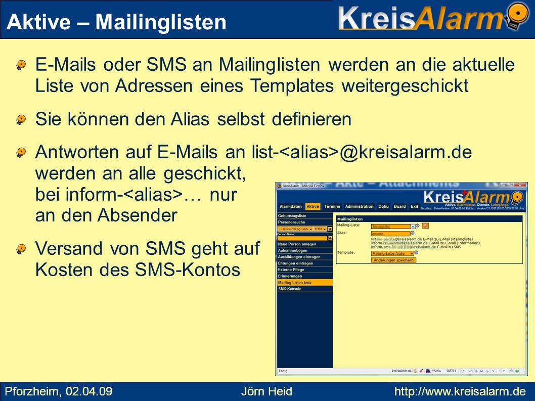 E-Mails oder SMS an Mailinglisten werden an die aktuelle Liste von Adressen eines Templates weitergeschickt Sie können den Alias selbst definieren Ant