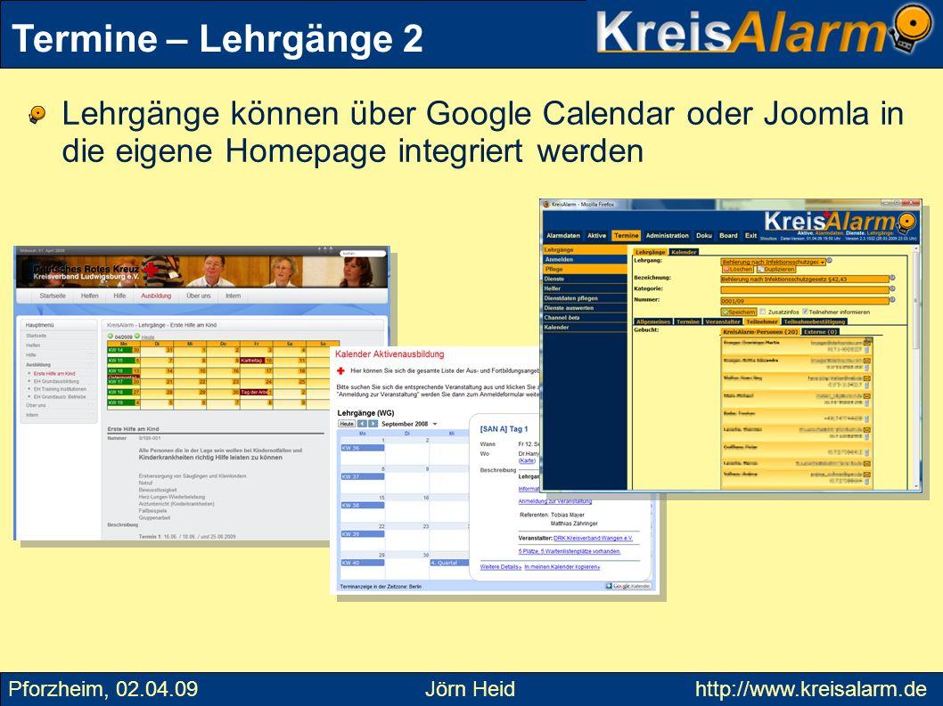 Lehrgänge können über Google Calendar oder Joomla in die eigene Homepage integriert werden Termine – Lehrgänge 2 Pforzheim, 02.04.09 Jörn Heid http://
