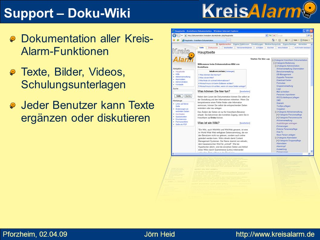 Support – Doku-Wiki Dokumentation aller Kreis- Alarm-Funktionen Texte, Bilder, Videos, Schulungsunterlagen Jeder Benutzer kann Texte ergänzen oder dis