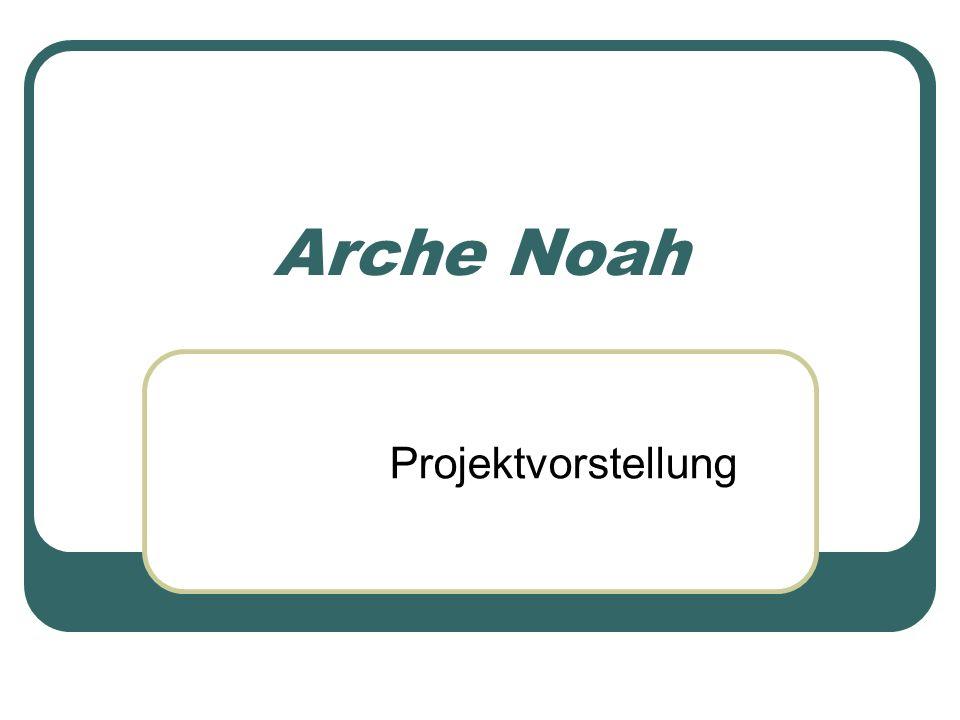 Arche Noah Projektvorstellung