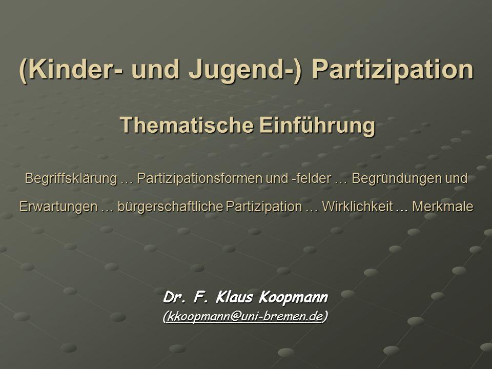 (Kinder- und Jugend-) Partizipation Thematische Einführung Begriffsklärung … Partizipationsformen und -felder … Begründungen und Erwartungen … bürgers