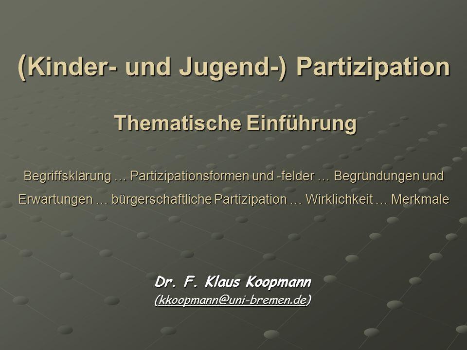 ( Kinder- und Jugend-) Partizipation Thematische Einführung Begriffsklärung … Partizipationsformen und -felder … Begründungen und Erwartungen … bürger