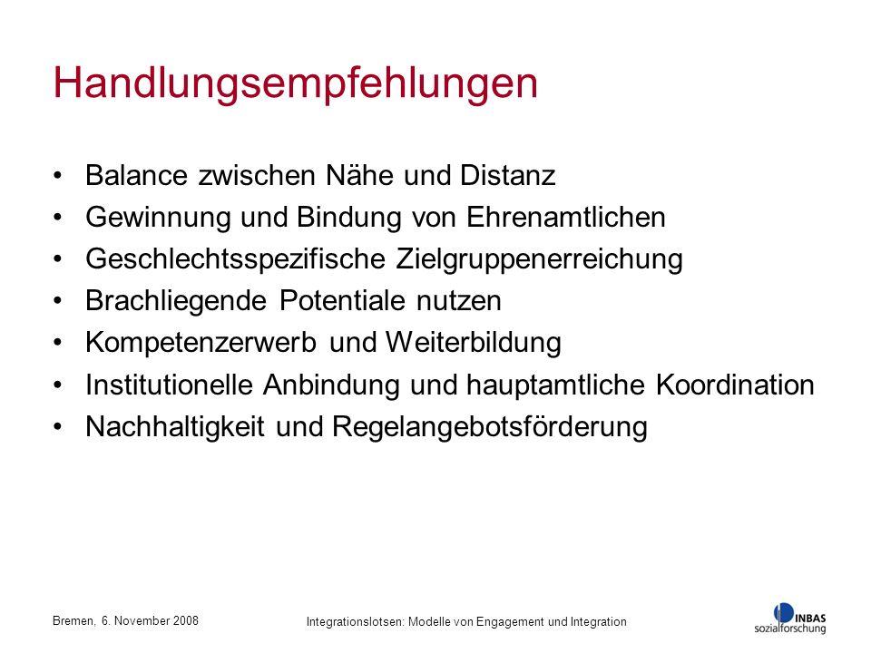 Bremen, 6. November 2008 Integrationslotsen: Modelle von Engagement und Integration Handlungsempfehlungen Balance zwischen Nähe und Distanz Gewinnung