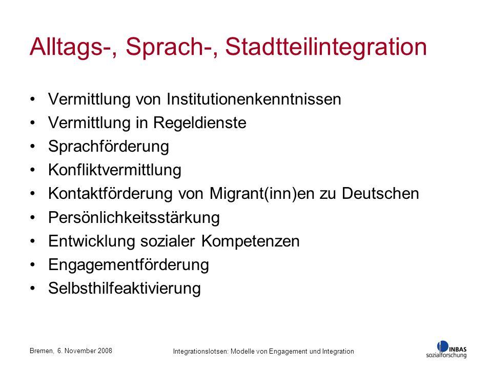 Integrationslotsen: Modelle von Engagement und Integration Alltags-, Sprach-, Stadtteilintegration Vermittlung von Institutionenkenntnissen Vermittlun