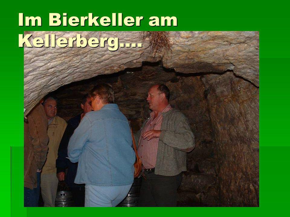 Im Bierkeller am Kellerberg….