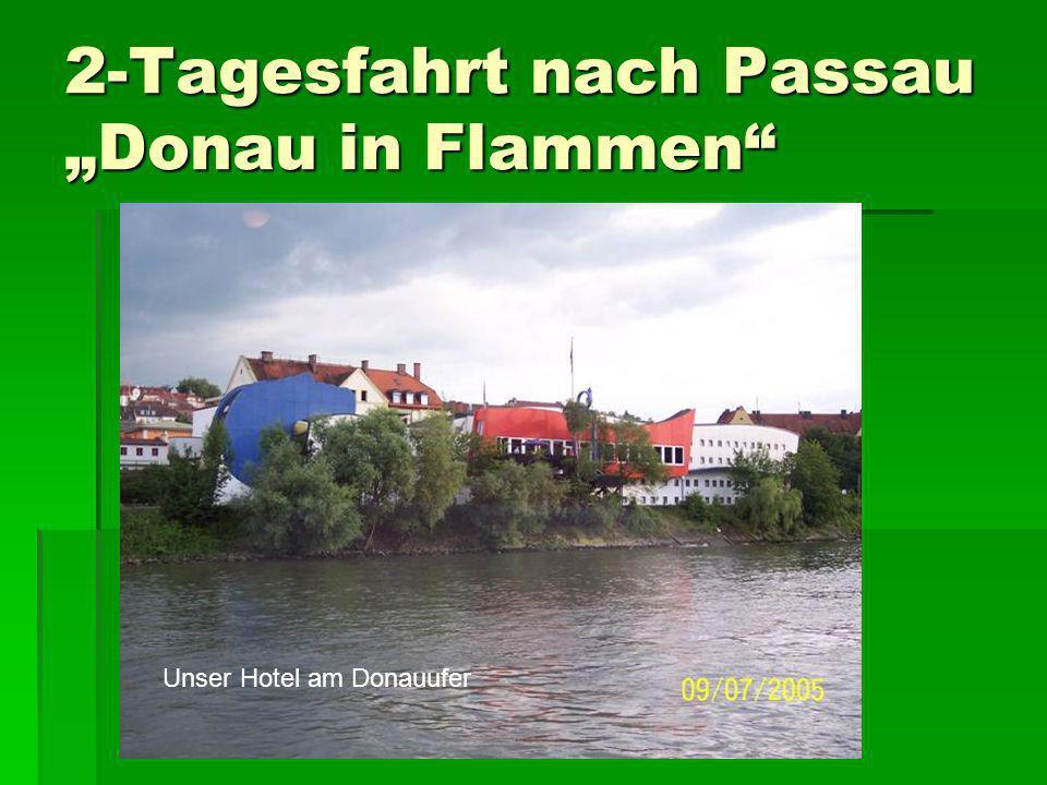 2-Tagesfahrt nach Passau Donau in Flammen Unser Hotel am Donauufer