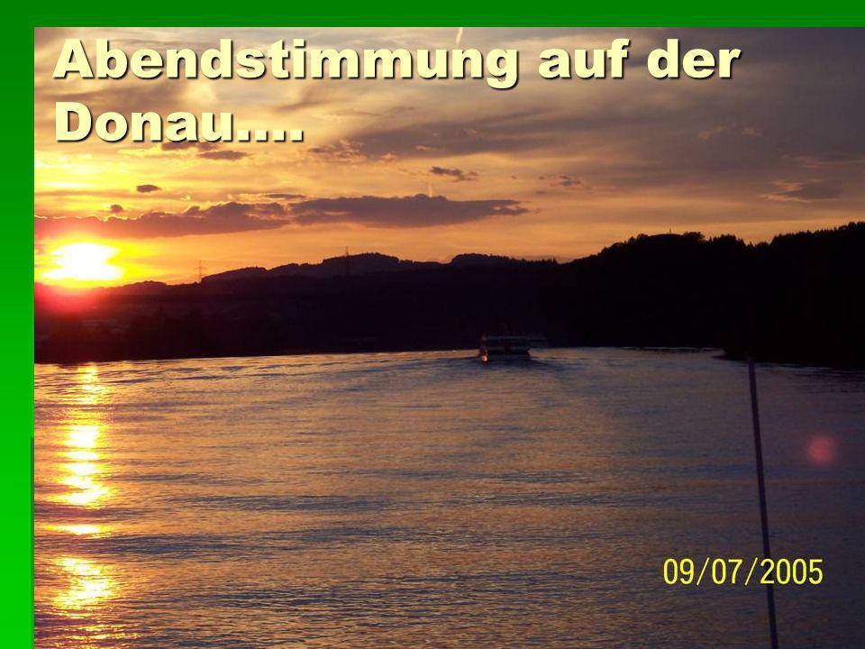 Abendstimmung auf der Donau….