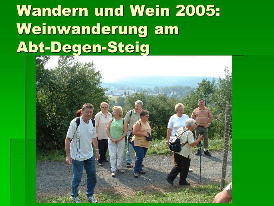 Wandern und Wein 2005: Weinwanderung am Abt-Degen-Steig