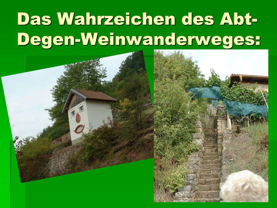 Das Wahrzeichen des Abt- Degen-Weinwanderweges: