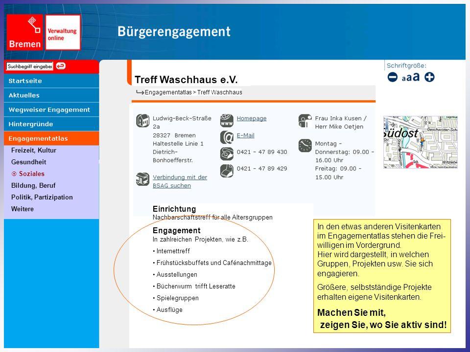 Freizeit, Kultur Gesundheit Soziales Bildung, Beruf Politik, Partizipation Weitere Engagementatlas > Treff Waschhaus Treff Waschhaus e.V. Einrichtung