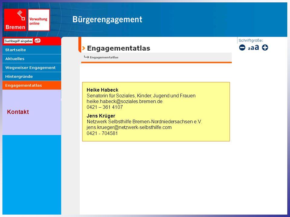 Kontakt Heike Habeck Senatorin für Soziales, Kinder, Jugend und Frauen heike.habeck@soziales.bremen.de 0421 – 361 4107 Jens Krüger Netzwerk Selbsthilfe Bremen-Nordniedersachsen e.V.