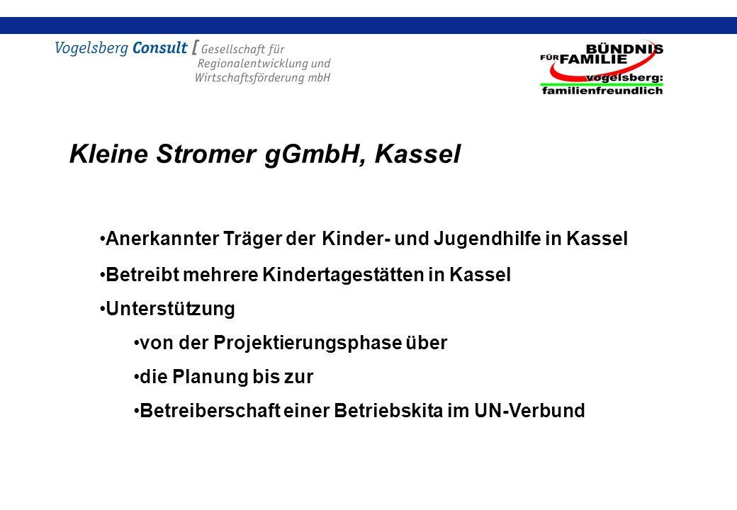 Kleine Stromer gGmbH, Kassel Anerkannter Träger der Kinder- und Jugendhilfe in Kassel Betreibt mehrere Kindertagestätten in Kassel Unterstützung von der Projektierungsphase über die Planung bis zur Betreiberschaft einer Betriebskita im UN-Verbund