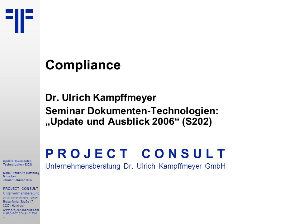 1 Update Dokumenten- Technologien (S202) Köln, Frankfurt, Hamburg, München Januar/Februar 2006 PROJECT CONSULT Unternehmensberatung Dr.