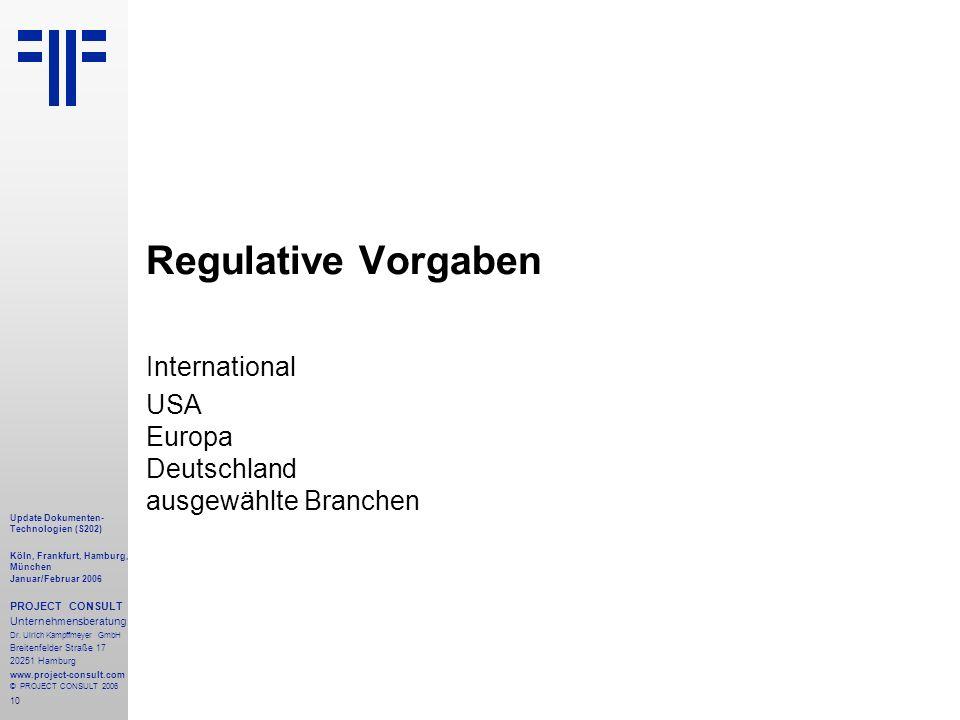 10 Update Dokumenten- Technologien (S202) Köln, Frankfurt, Hamburg, München Januar/Februar 2006 PROJECT CONSULT Unternehmensberatung Dr.