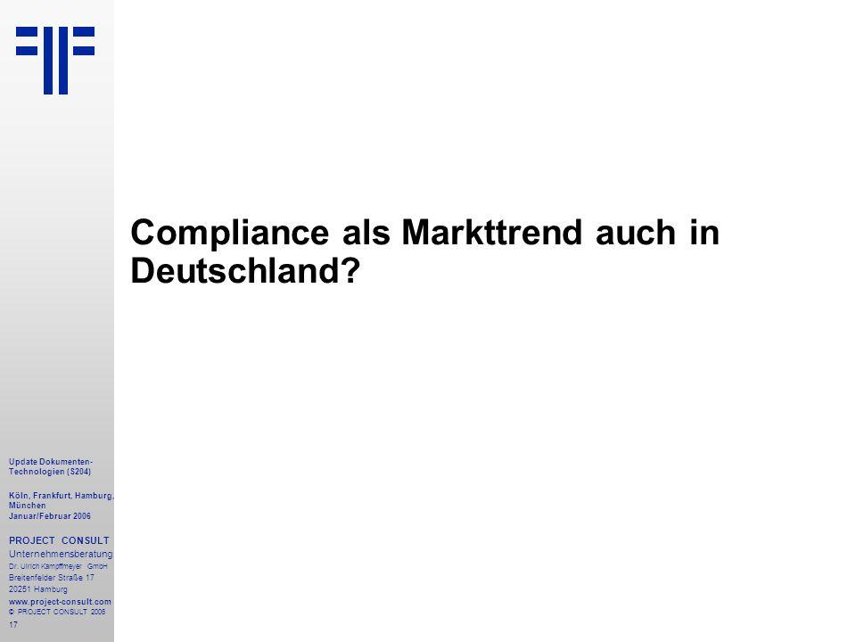 17 Update Dokumenten- Technologien (S204) Köln, Frankfurt, Hamburg, München Januar/Februar 2006 PROJECT CONSULT Unternehmensberatung Dr.