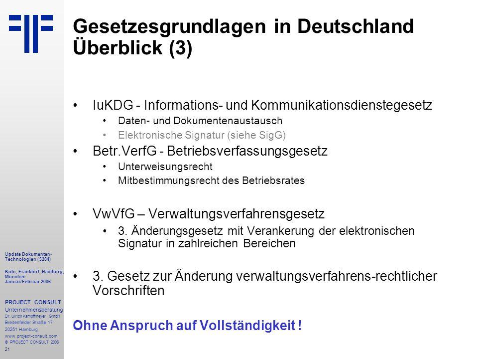 21 Update Dokumenten- Technologien (S204) Köln, Frankfurt, Hamburg, München Januar/Februar 2006 PROJECT CONSULT Unternehmensberatung Dr.