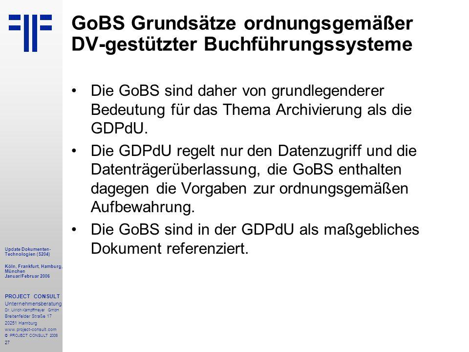 27 Update Dokumenten- Technologien (S204) Köln, Frankfurt, Hamburg, München Januar/Februar 2006 PROJECT CONSULT Unternehmensberatung Dr.