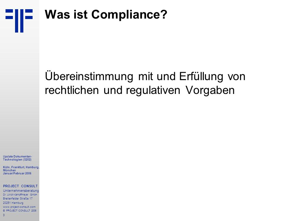 24 Update Dokumenten- Technologien (S204) Köln, Frankfurt, Hamburg, München Januar/Februar 2006 PROJECT CONSULT Unternehmensberatung Dr.