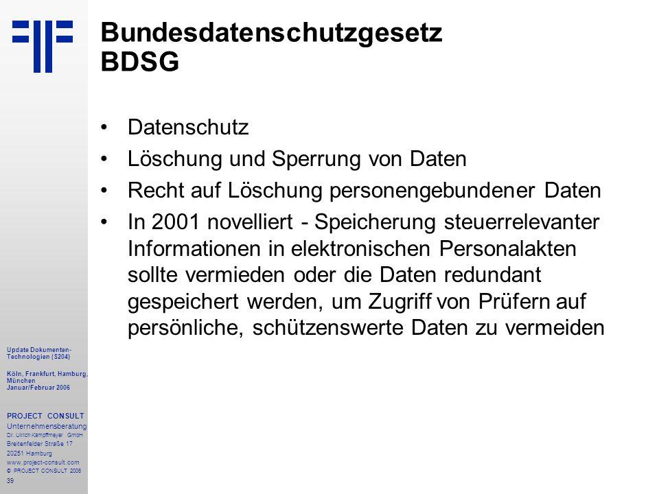 39 Update Dokumenten- Technologien (S204) Köln, Frankfurt, Hamburg, München Januar/Februar 2006 PROJECT CONSULT Unternehmensberatung Dr.