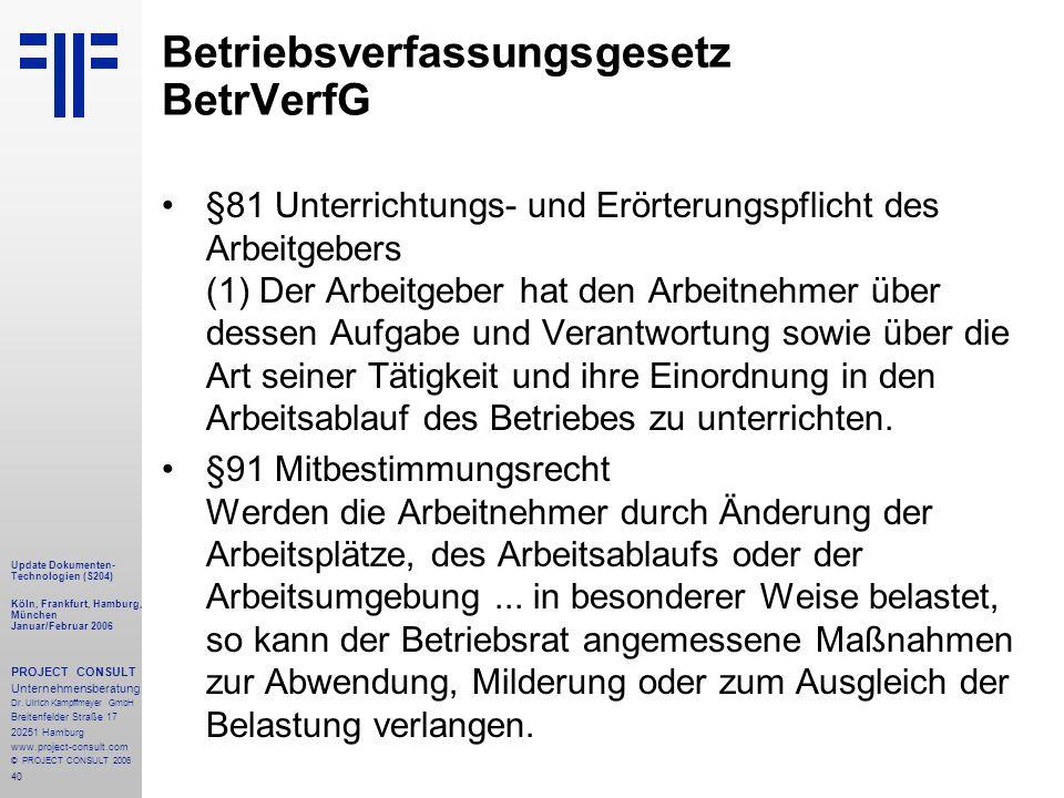 40 Update Dokumenten- Technologien (S204) Köln, Frankfurt, Hamburg, München Januar/Februar 2006 PROJECT CONSULT Unternehmensberatung Dr.