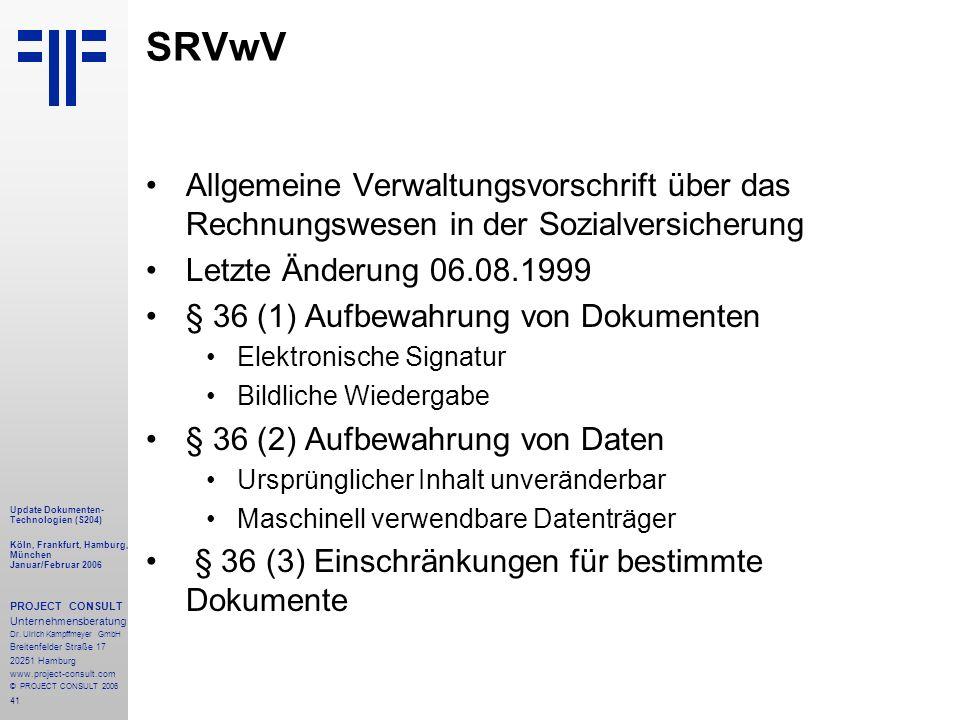 41 Update Dokumenten- Technologien (S204) Köln, Frankfurt, Hamburg, München Januar/Februar 2006 PROJECT CONSULT Unternehmensberatung Dr.