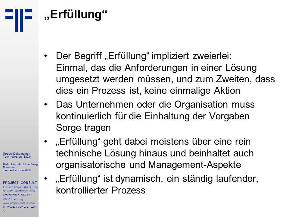 6 Update Dokumenten- Technologien (S202) Köln, Frankfurt, Hamburg, München Januar/Februar 2006 PROJECT CONSULT Unternehmensberatung Dr.