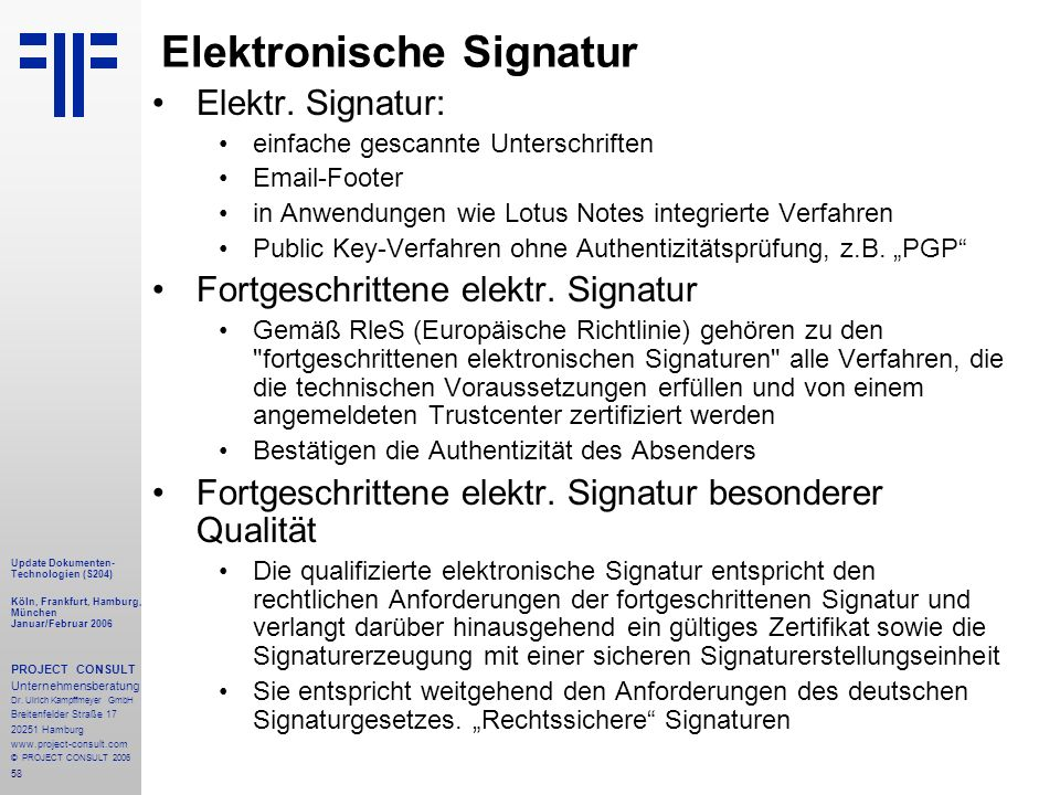 58 Update Dokumenten- Technologien (S204) Köln, Frankfurt, Hamburg, München Januar/Februar 2006 PROJECT CONSULT Unternehmensberatung Dr.