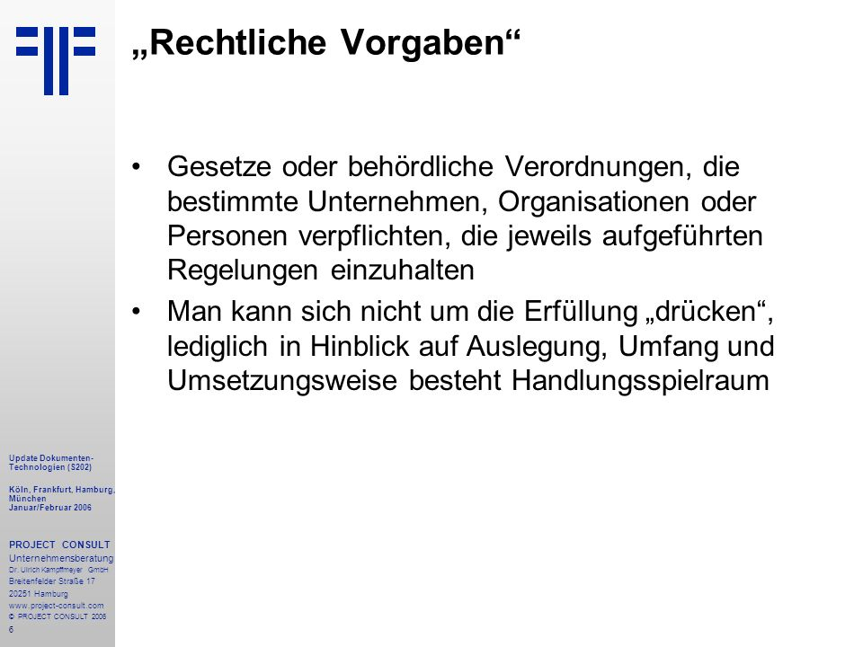 97 Update Dokumenten- Technologien (S202) Köln, Frankfurt, Hamburg, München Januar/Februar 2006 PROJECT CONSULT Unternehmensberatung Dr.