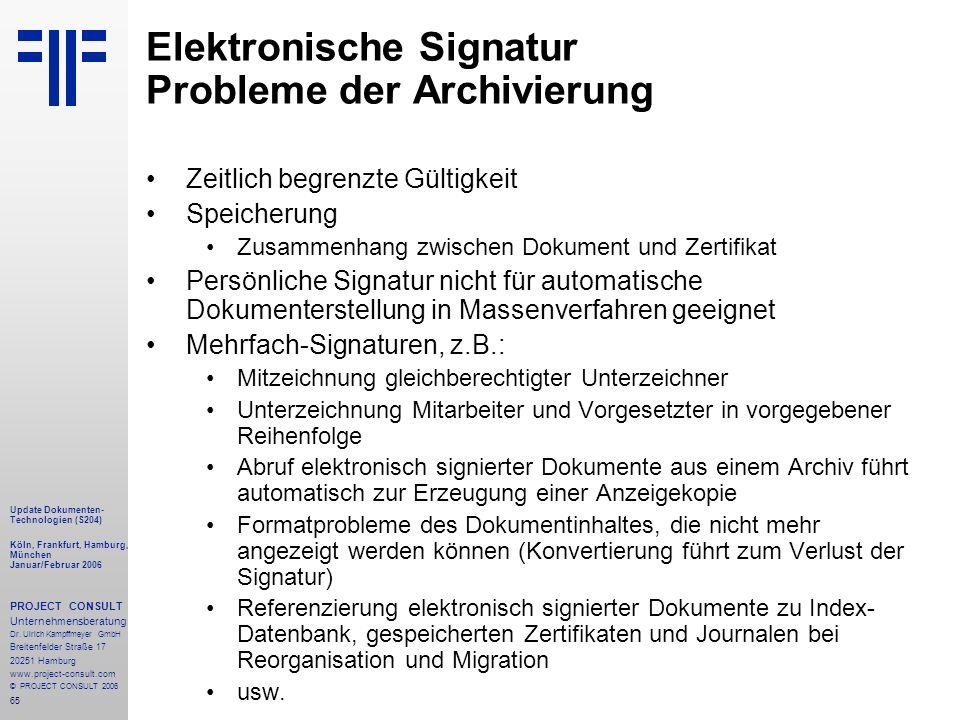 65 Update Dokumenten- Technologien (S204) Köln, Frankfurt, Hamburg, München Januar/Februar 2006 PROJECT CONSULT Unternehmensberatung Dr.