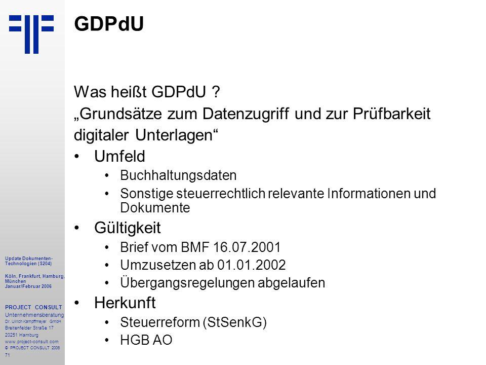 71 Update Dokumenten- Technologien (S204) Köln, Frankfurt, Hamburg, München Januar/Februar 2006 PROJECT CONSULT Unternehmensberatung Dr.