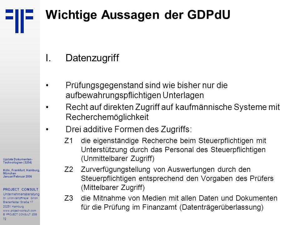 72 Update Dokumenten- Technologien (S204) Köln, Frankfurt, Hamburg, München Januar/Februar 2006 PROJECT CONSULT Unternehmensberatung Dr.