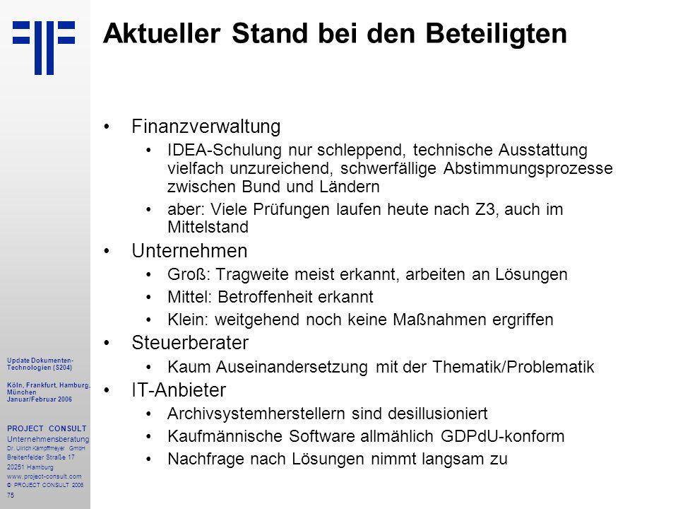 75 Update Dokumenten- Technologien (S204) Köln, Frankfurt, Hamburg, München Januar/Februar 2006 PROJECT CONSULT Unternehmensberatung Dr.