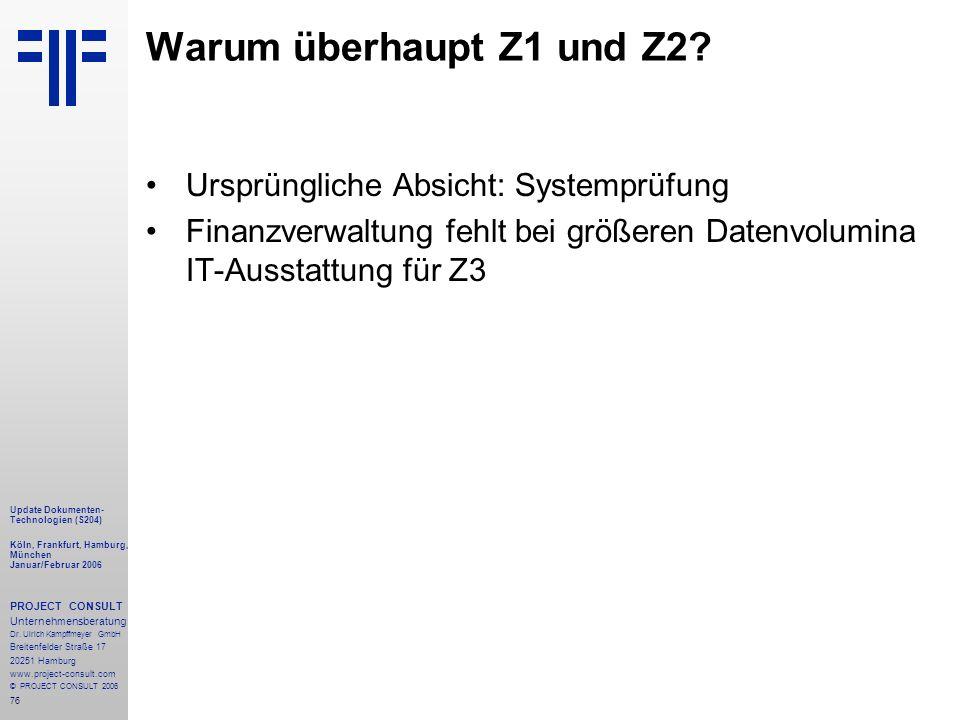 76 Update Dokumenten- Technologien (S204) Köln, Frankfurt, Hamburg, München Januar/Februar 2006 PROJECT CONSULT Unternehmensberatung Dr.