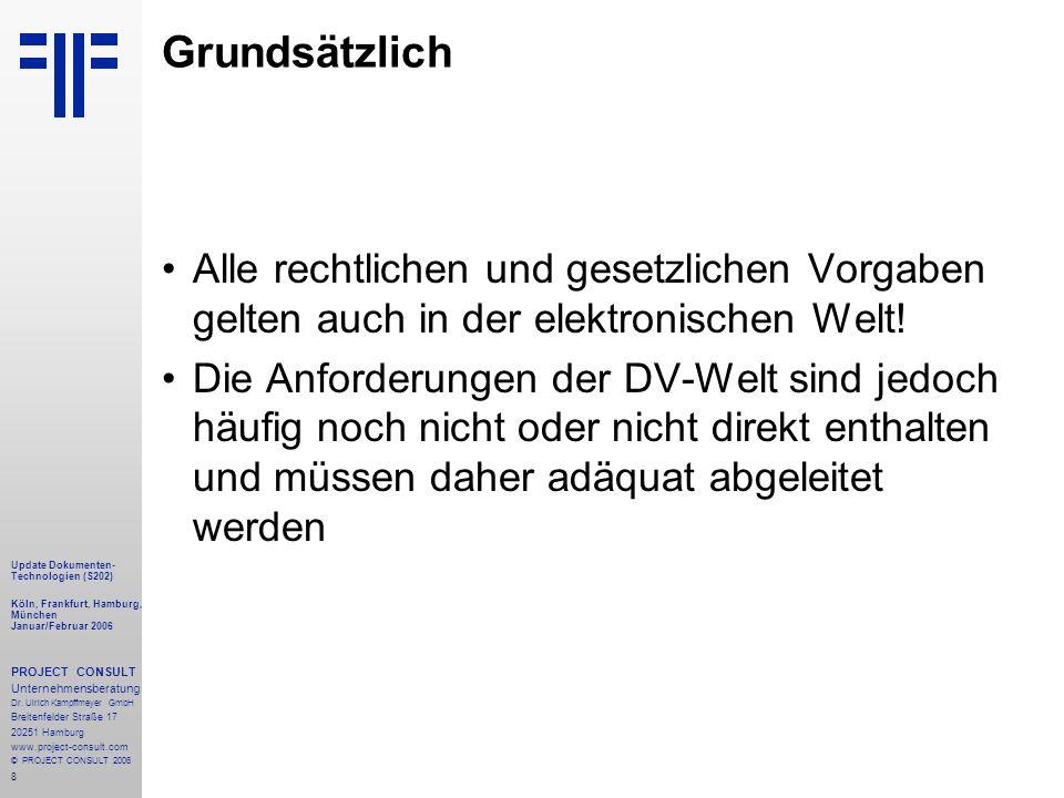 69 Update Dokumenten- Technologien (S204) Köln, Frankfurt, Hamburg, München Januar/Februar 2006 PROJECT CONSULT Unternehmensberatung Dr.