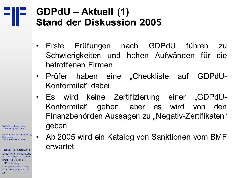 85 Update Dokumenten- Technologien (S204) Köln, Frankfurt, Hamburg, München Januar/Februar 2006 PROJECT CONSULT Unternehmensberatung Dr.