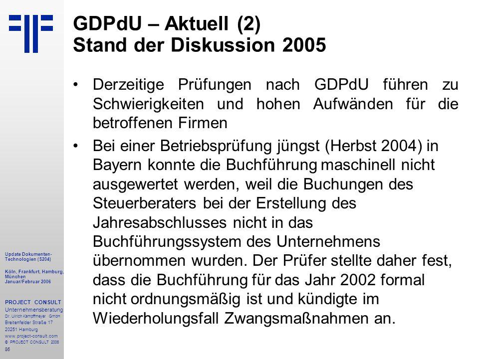 86 Update Dokumenten- Technologien (S204) Köln, Frankfurt, Hamburg, München Januar/Februar 2006 PROJECT CONSULT Unternehmensberatung Dr.