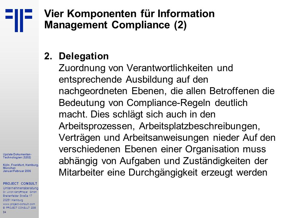 94 Update Dokumenten- Technologien (S202) Köln, Frankfurt, Hamburg, München Januar/Februar 2006 PROJECT CONSULT Unternehmensberatung Dr.